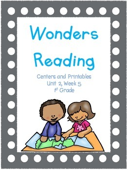Wonders Reading Series, 1st Grade, Unit 2, Week 5  Centers and Printables