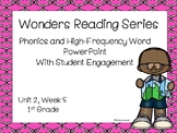 Wonders, Unit 2, Week 5, Phonics and High-Frequency Word PowerPoint