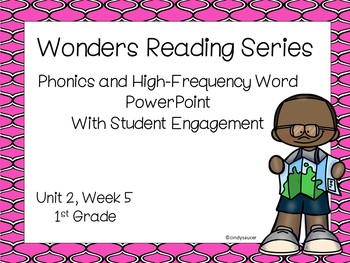Wonders Reading Series, 1st Grade, Unit 2, Week 5  PowerPoint