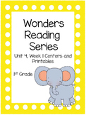 Wonders Reading Series, 1st Grade, Unit 4, Week 1  Centers and Printables