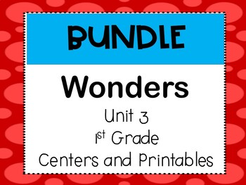 Wonders Reading Series, Centers and Printables, Unit 3