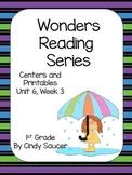 Wonders Reading Series, Centers and Printables,, Unit 6, Week 3, 1st Grade