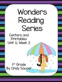 Wonders Reading Series, Centers and Printables,, Unit 6, Week 3, 1st Grade