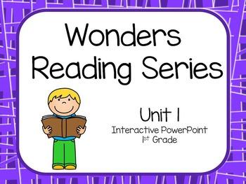 Wonders Reading Series, Interactive PowerPoint, Unit 1, 1st Grade