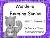 Wonders, Unit 1, Week 2, Phonics and High-Frequency Word PowerPoint