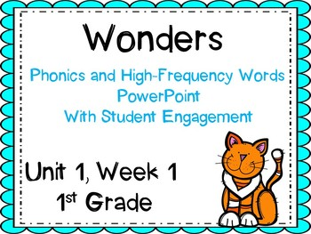 Wonders, Unit 1, Week 1, Phonics and High-Frequency Word PowerPoint