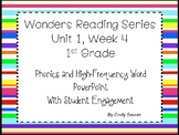 Wonders, Unit 1, Week 4, Phonics and High-Frequency Word PowerPoint