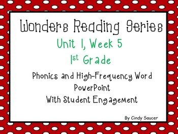 Wonders Reading Series, Interactive PowerPoint, Unit 1, Week 5, 1st Grade