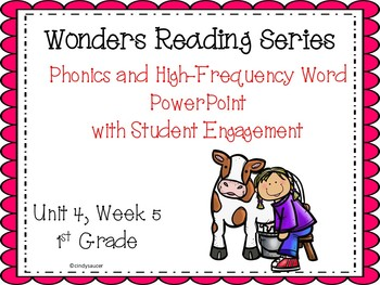 Wonders, Unit 4, Week 5, Phonics and High-Frequency Word PowerPoint