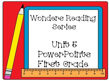 Wonders Reading Series, Interactive PowerPoint, Unit 5, 1st Grade