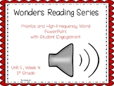 Wonders, Unit 5, Week 4, Phonics and High-Frequency Word PowerPoint