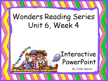 Wonders Reading Series, Interactive PowerPoint, Unit 6, Week 4, 1st Grade