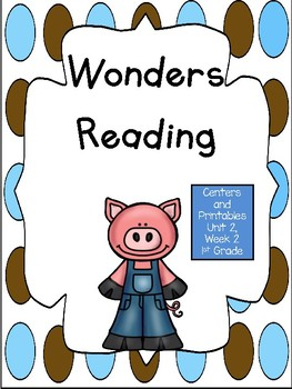 Wonders Reading Series, Unit 2, Week 2, 1st grade, Centers and Printables
