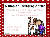 Wonders, Unit 3, Week 5, Phonics and High-Frequency Word PowerPoint