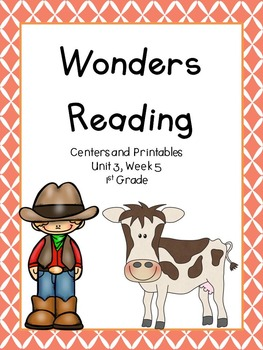 Wonders Reading Series, Unit 3, Week 5, 1st grade, Centers and Printables