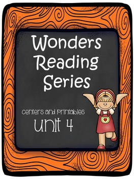Wonders Reading Series, Unit 4, 1st grade, Centers and Printables