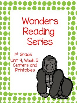Wonders Reading Series, Unit 4, Week 5, 1st grade, Centers and Printables
