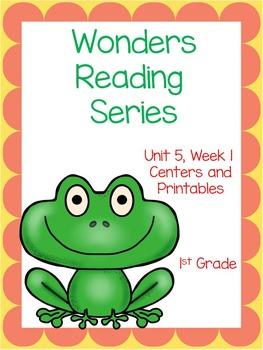 Wonders Reading Series, Unit 5, Week 1, 1st grade, Centers and Printables
