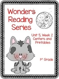Wonders Reading Series, Unit 5, Week 2, 1st grade, Centers and Printables