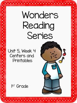 Wonders Reading Series, Unit 5, Week 4, 1st grade, Centers and Printables