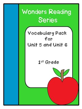 Wonders Reading Series, Vocabulary Packet, Unit 5 and Unit 6, 1st Grade
