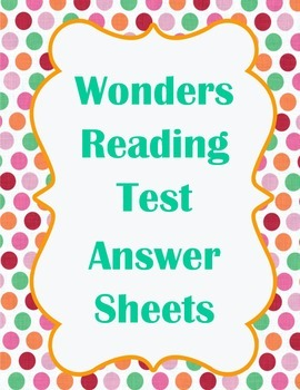 4th grade Wonders Reading Test Answer Sheets