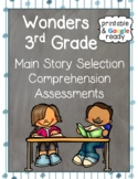 Wonders 3rd Grade: Main Reading Story Selection Comprehension Assessments