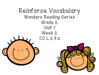 Wonders Reading-Unit 1 Week 2 Reinforce Vocabulary
