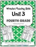 Wonders Reading Unit 3 Skill, Vocab, and Spelling List (4th grade)