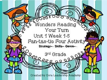 Wonders Reading Your Turn Fan-tas-tic Four~ Unit 1 Week 1~5 3rd Grade