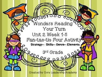 Wonders Reading Your Turn Fan-tas-tic Four~ Unit 2 Week 1~