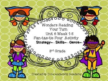 Wonders Reading Your Turn Fan-tas-tic Four~ Unit 6 Week 1~5 3rd Grade