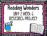 Wonders Research Project Unit 2 Week 6, 2nd Grade