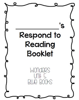 Wonders Respond to Reading Booklets Unit 5