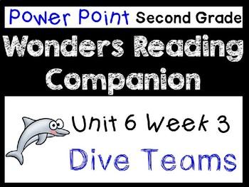 Wonders Second Grade Power Point Unit 6 Week 3. Dive Teams