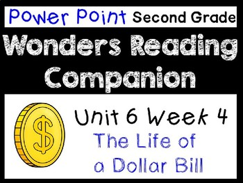 Wonders Second Grade Power Point Unit 6 Week 4. The Life of a Dollar Bill