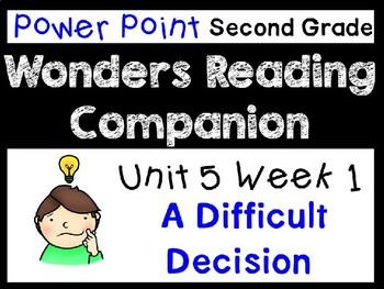 Wonders Second Grade Power Points Unit 5 Week 1 A Difficult Decision
