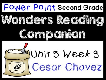 Wonders Second Grade Power Points Unit 5 Week 3 Cesar Chavez