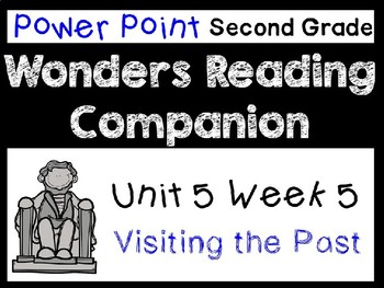 Wonders Second Grade Power Points Unit 5 Week 5 Visiting the Past