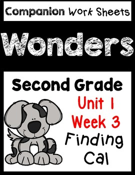 Wonders Second Grade Unit 1 Week 3 Finding Cal Centers