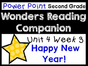 Wonders Second Grade Unit 4 Week 3 Power Point Happy New Year