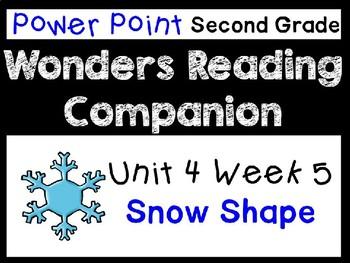 Wonders Second Grade Unit 4 Week 5 Power Point Snow Shape
