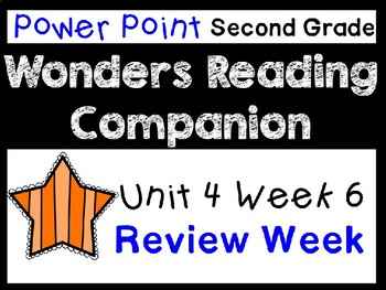 Wonders Second Grade Unit 4 Week 6 Review Power Point
