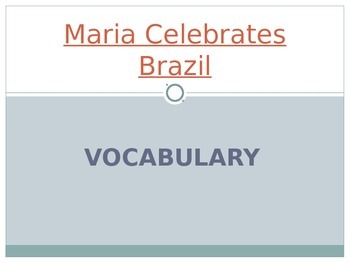 Wonders Second Grade Vocabulary Powerpoint Unit 1 Week 2 Maria Celebrates Brazil