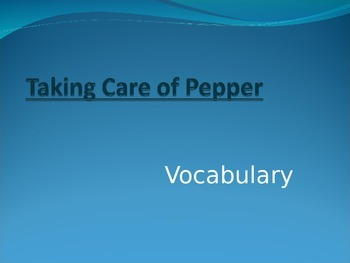 Wonders Second Grade Vocabulary Powerpoint Unit 1 Week 4 Taking Care of Pepper
