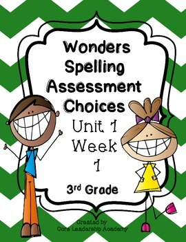 Wonders Spelling Assessment Choices Unit 1  Week  1