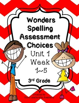 Wonders Spelling Assessment Choices Unit 1  Week  1~5