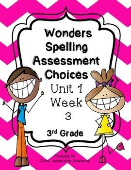 Wonders Spelling Assessment Choices Unit 1  Week  3