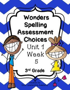 Wonders Spelling Assessment Choices Unit 1  Week  5