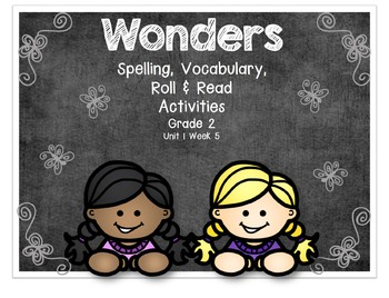 Wonders Spelling, Vocabulary, Roll and Read Activities Grade 2 Unit 1 Week 5